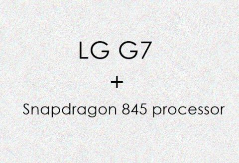 LG G7 will come equipped with Snapdragon 845 processor