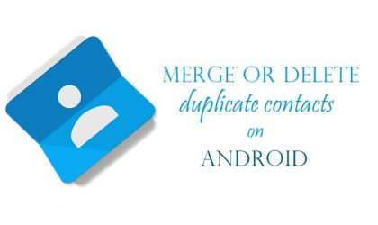How to merge or delete duplicate contacts on Android
