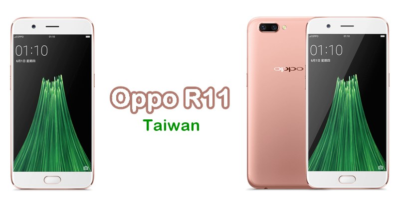 Oppo R11 To Launch In Taiwan On June 21 Price Set At Nt 15 990