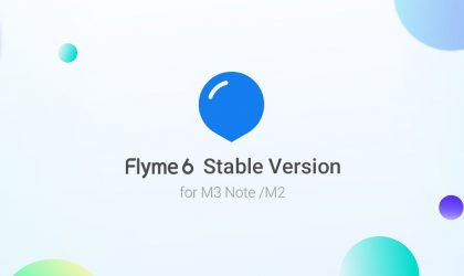 Flyme 6 stable build for Meizu M3s, M2 Note, PRO6 and MX5 now available for download