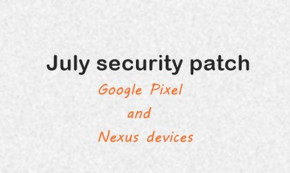 Google Pixel and Nexus devices get July security update