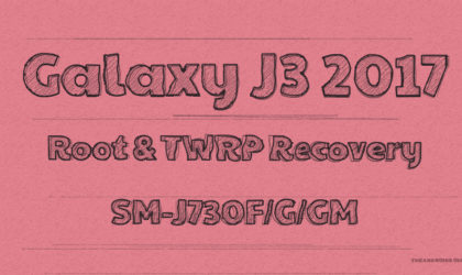 Galaxy J3 2017 Root and TWRP recovery, model no. SM-J730F/G/GM
