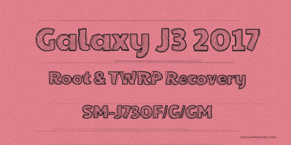 Galaxy J3 2017 root twrp sm-j730f