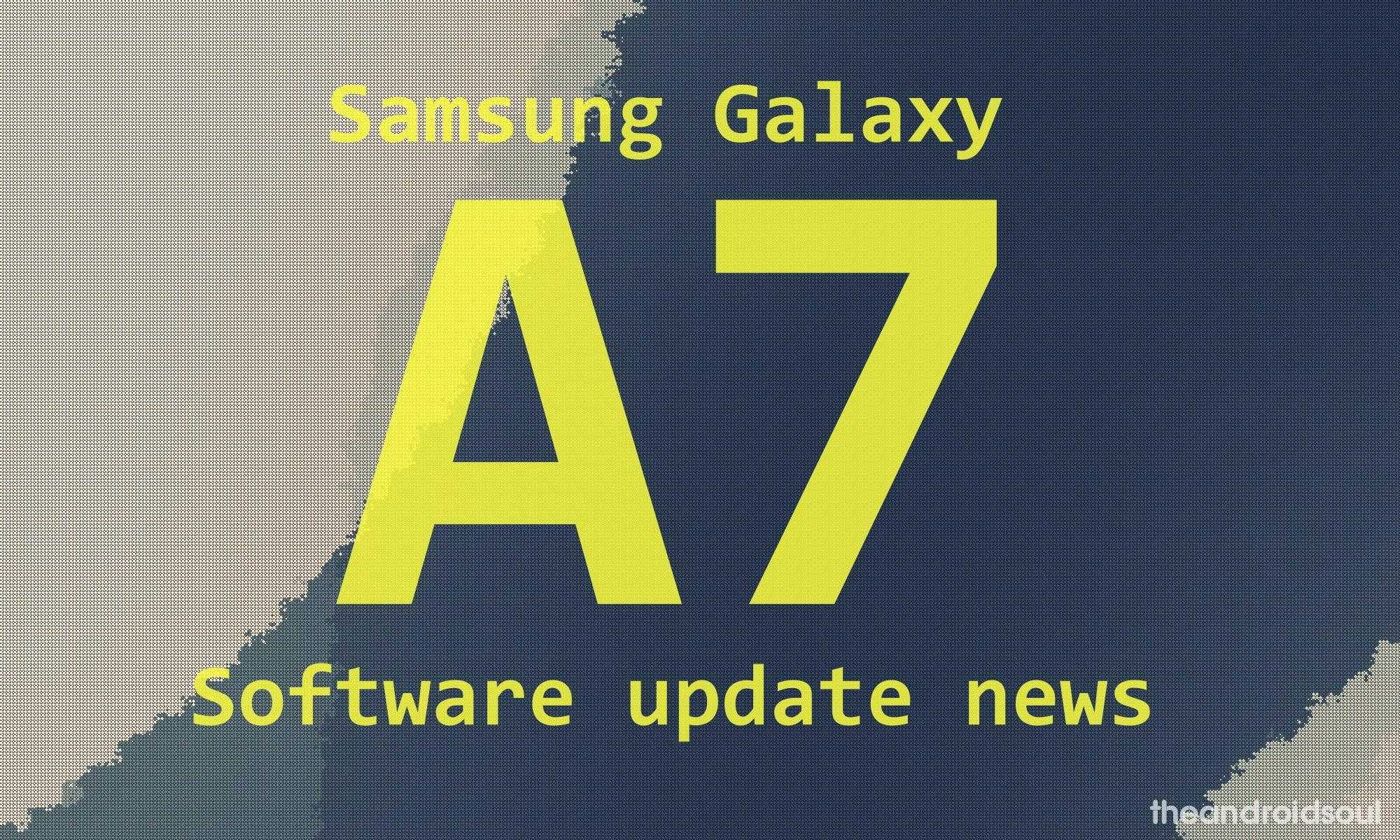Galaxy A7 Pie update: Android 9 for 2018 edition arrives in