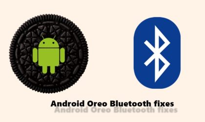 How to fix Android Oreo Bluetooth issues