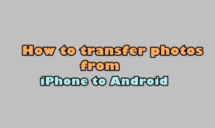 How to transfer photos from iPhone to Android