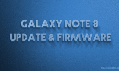 Galaxy Note 8 Firmware download and update news