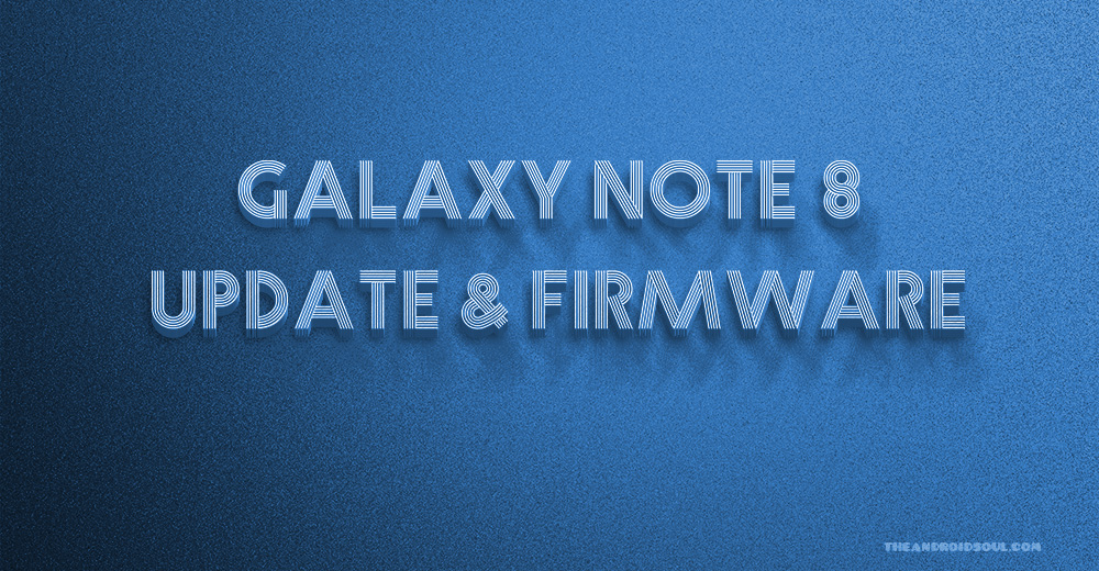 Galaxy Note 8 update: August update out for global variant