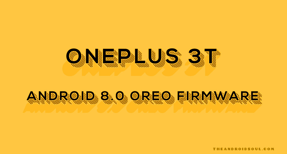 Download] OnePlus 3T Oreo update firmware leaks out