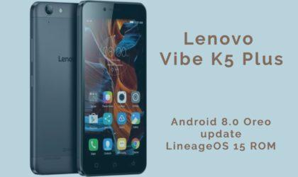 Lenovo Vibe K5 Plus Oreo update arrives as LineageOS 15 ROM