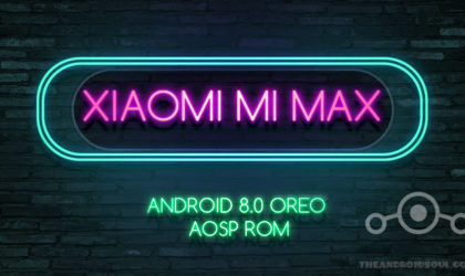 Xiaomi Mi Max Android 8.0 Oreo update available, AOSP and LineageOS 15.0 both available