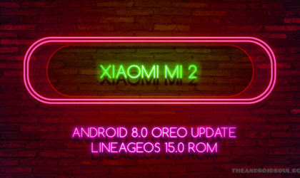 Xiaomi Mi 2 Android 8.0 Oreo update available thanks to LineageOS 15 ROM