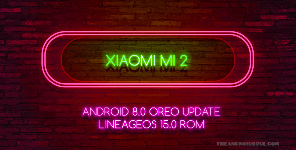 Xiaomi mi2 Oreo update LineageOS 15