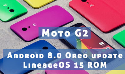 Moto G2 gets Android 8.0 Oreo update thanks to LineageOS 15 ROM