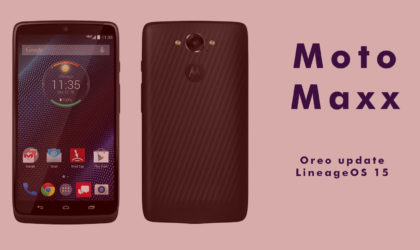 Moto Maxx Oreo update available thanks to LineageOS 15 ROM [Download]
