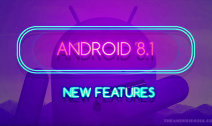 What's new in Android 8.1 update