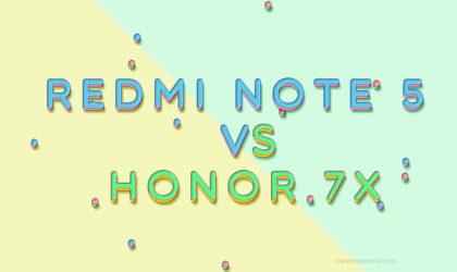 Xiaomi Redmi Note 5 vs Huawei Honor 7X: Specs comparison