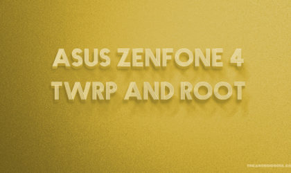 Asus ZenFone 4 Max TWRP recovery and Root guide