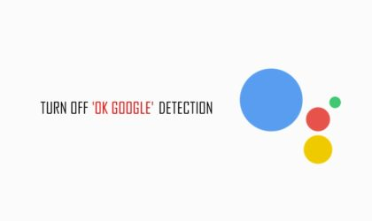 How to turn off or disable 'Ok Google' detection in Google Assistant on Android