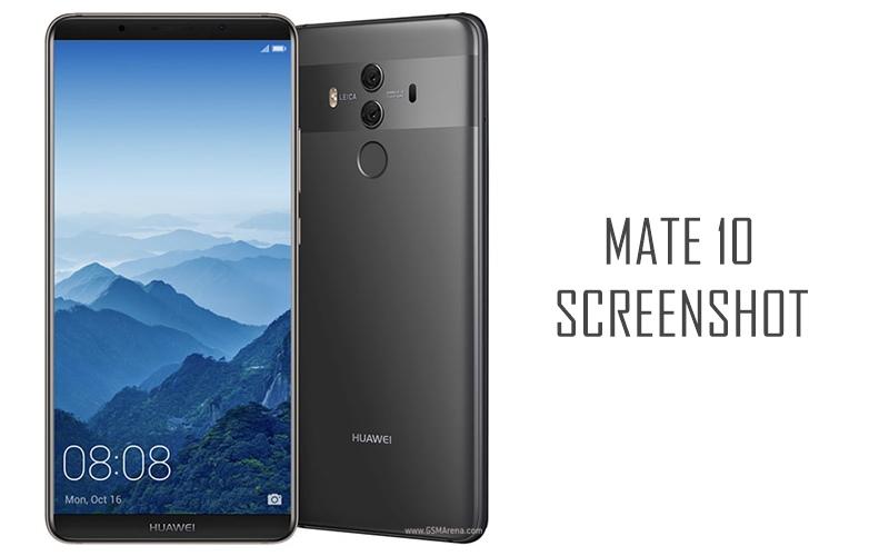 How To Take A Screenshot On Huawei Mate 10 And Mate 10 Pro