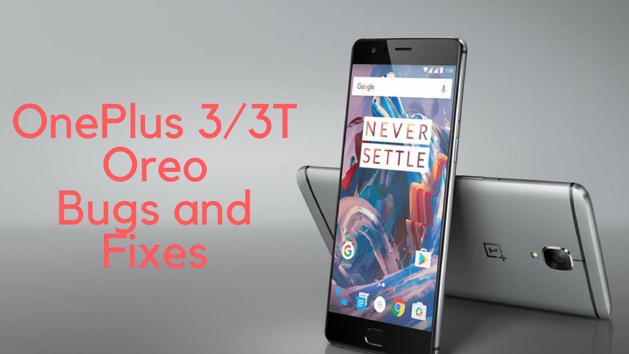 OnePlus 3_3t oreo bugs