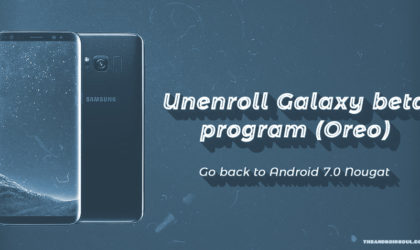 How to leave or unenroll from Galaxy Beta program (Oreo) and install Android 7.0 Nougat