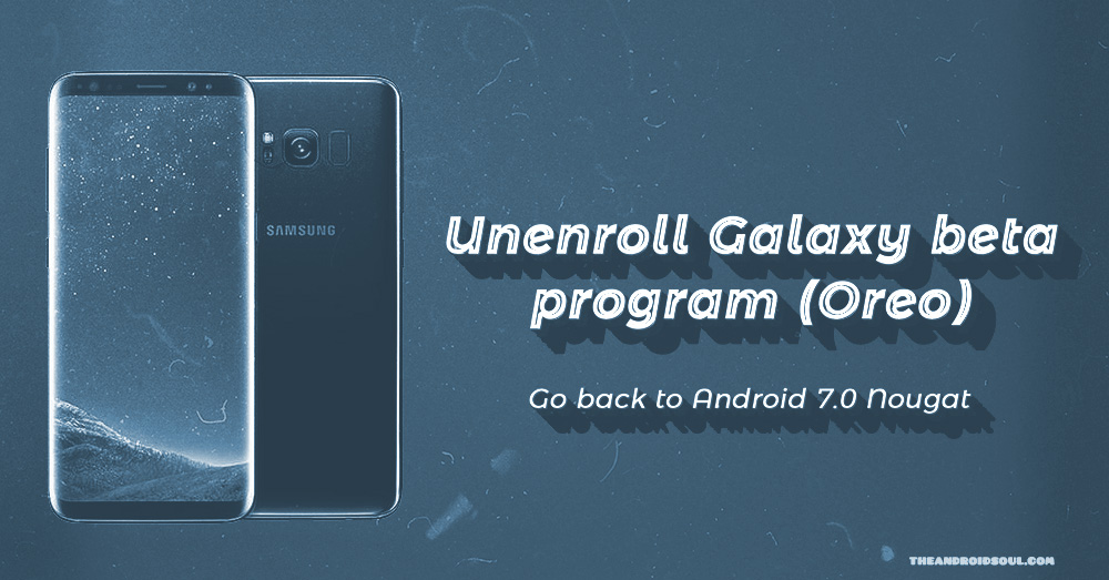 Unenroll Galaxy Beta program Oreo