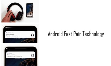 What is Android Fast Pair Technology