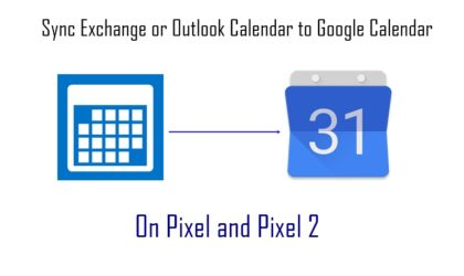 How to sync Exchange or Outlook Calendar to Google Calendar on Pixel or Pixel 2