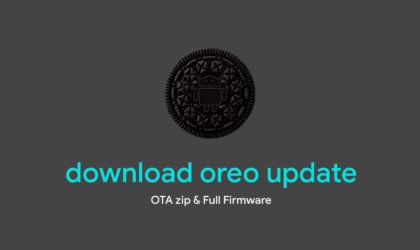 Download Android Oreo update: OTA and full Firmware files