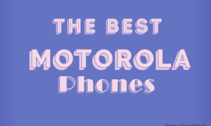 What are the best Motorola phones?