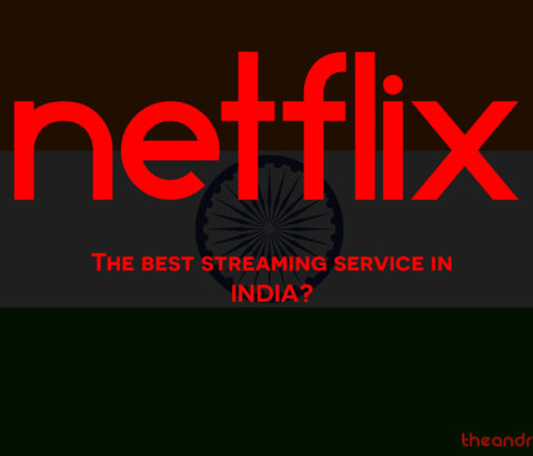 Why Netflix is the best online streaming service in India