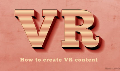 How to create videos in VR: best apps and 360 cameras to shoot VR content
