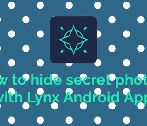 How to hide secret photos with Lynx, the best app for the purpose