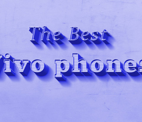 The best Vivo phones to buy in 2018