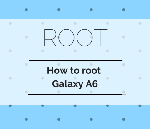 How to root Samsung Galaxy A6