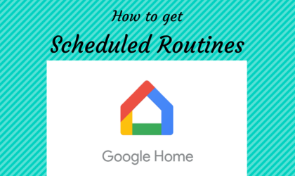 How to use Google Home Scheduled Routines