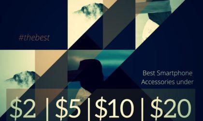 Top cheap smartphone accessories under $2, $5, $10, $20