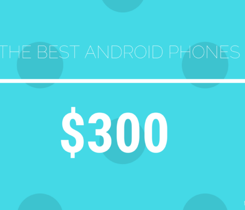 The best Android phones under $300