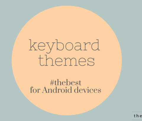 Pick up the best keyboard theme for your Android device from these top themes!