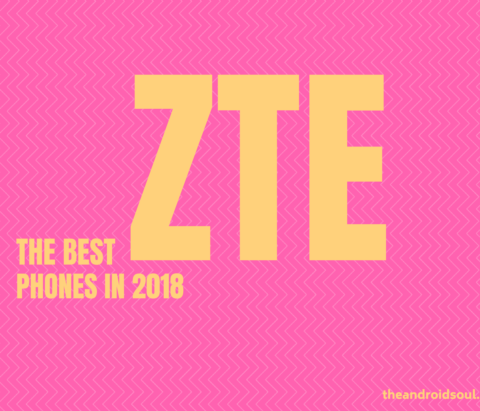 The best ZTE phones to buy in 2018