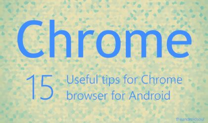 Best Google Chrome for Android tips and tricks