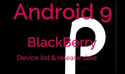BlackBerry Android 9 update device list and release news