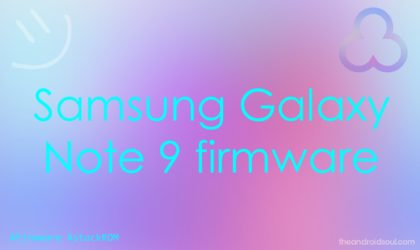 Galaxy Note 9 firmware download: Android 9 Pie available (CSA2, CSAA, CSB3)
