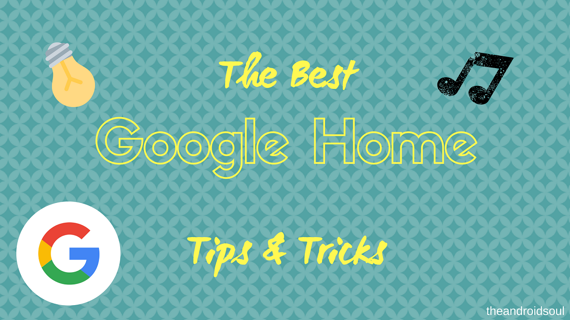 Best Google Home Tips And Tricks