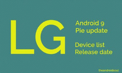 LG Android 9 Pie update: Stable version now available for V35 ThinQ, G7 ThinQ, and G7 One