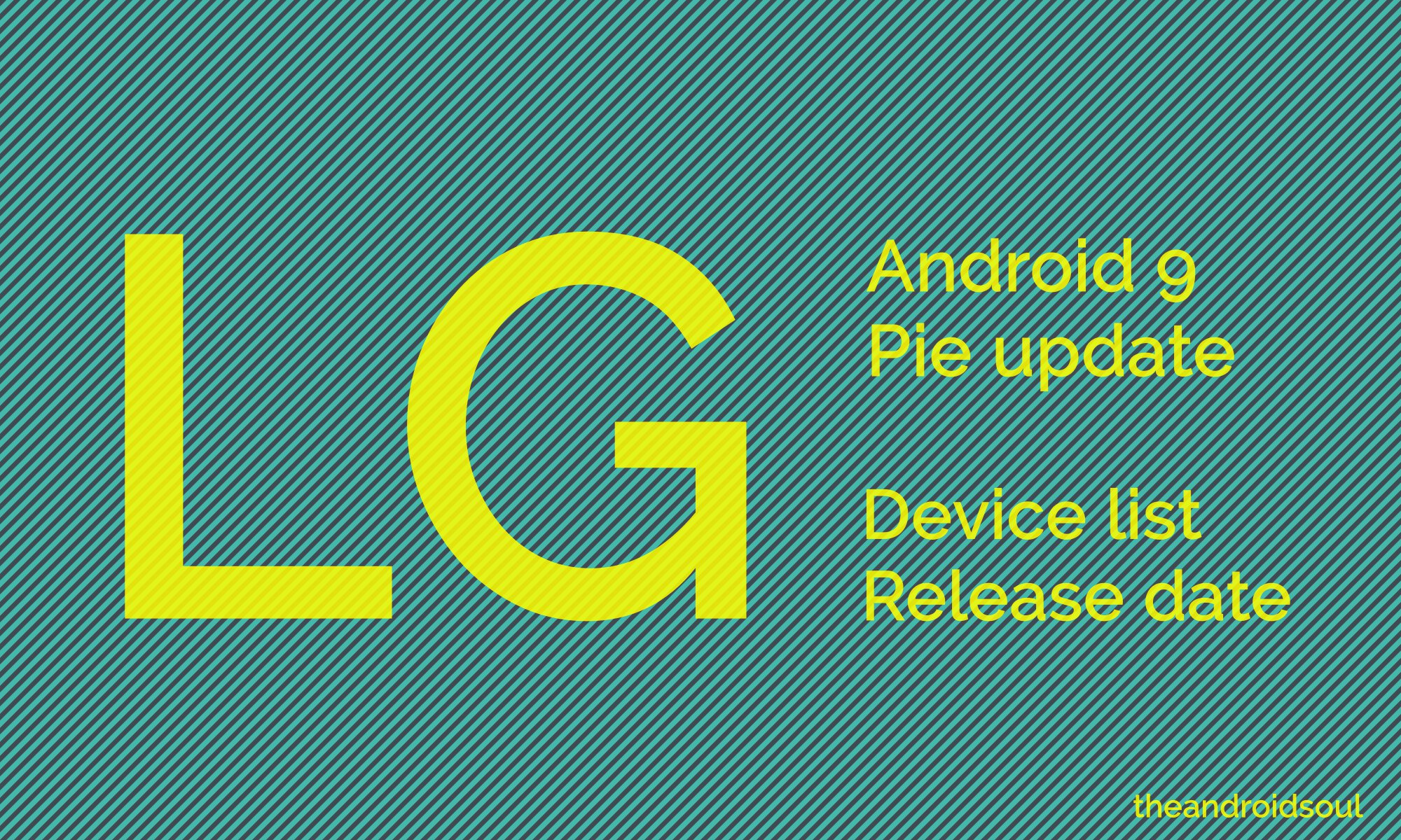 LG Android 9 Pie update: Available for V30, V40, V35, G7, and G7 One
