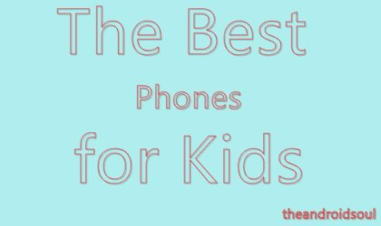The best Android phones for kids in 2018