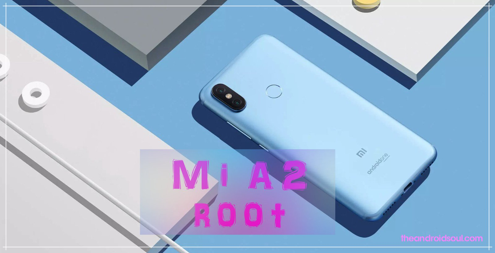 How to Easily Root your Xiaomi Mi A2 Jasmine Using Magisk