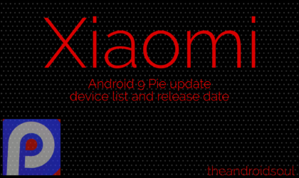 Xiaomi Android 9 Pie update: Stable version available for Poco F1, Mi MIX 2S, Mi 8, Mi 8 Pro, Mi 8 SE, Mi A2, and Mi A2 Lite, beta for Mi A1 and Mi Max 3